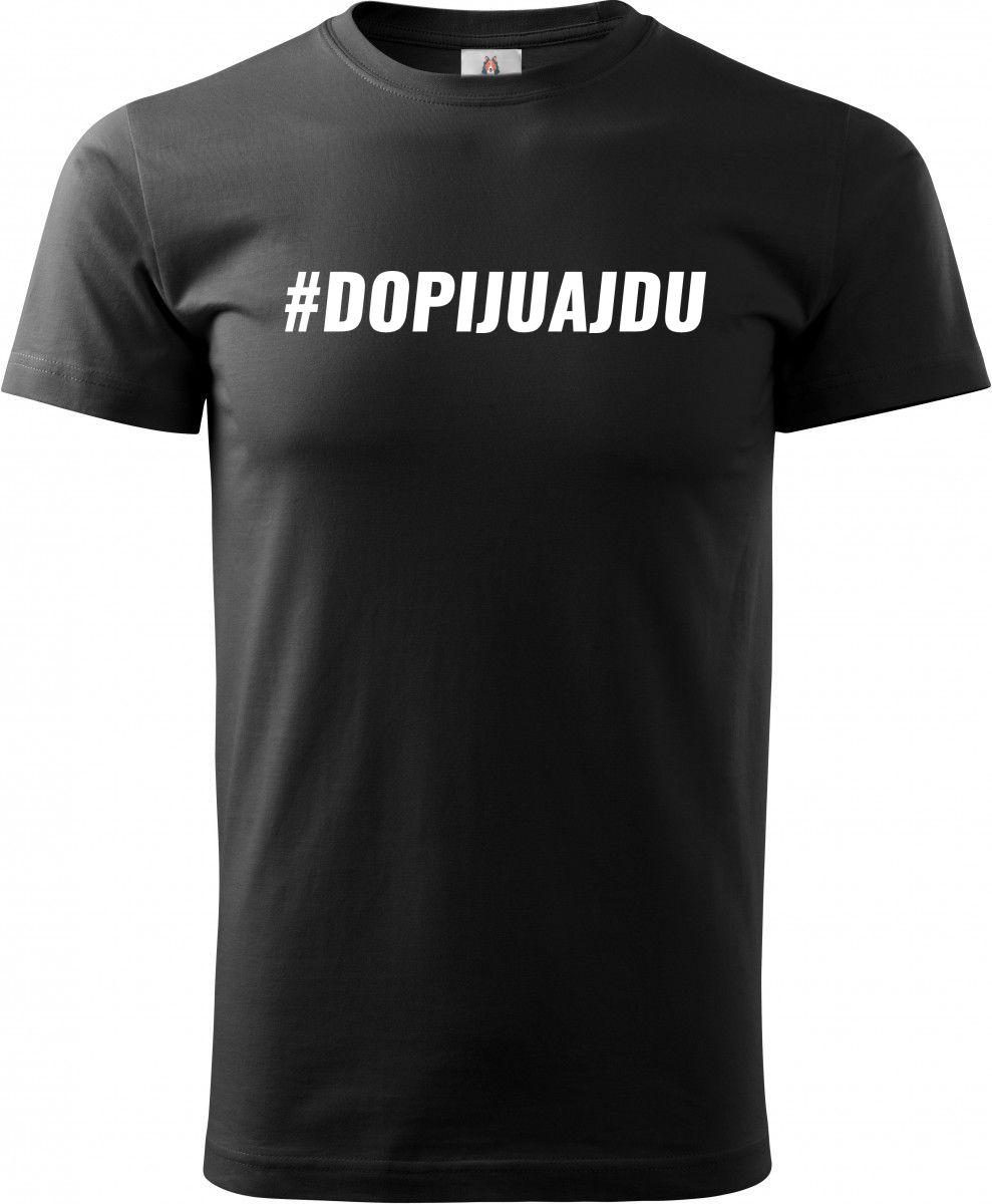 Dopiju a jdu #dopijuajdu - bílý text